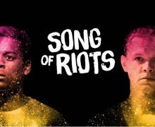 Song of Riots Battersea Arts Centre