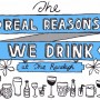 real reasons we drink