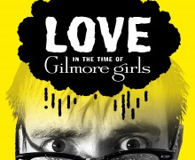 love in the time of gilmore girls kings head theatre offer ticket