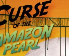 The Curse of the Amazon Pearl